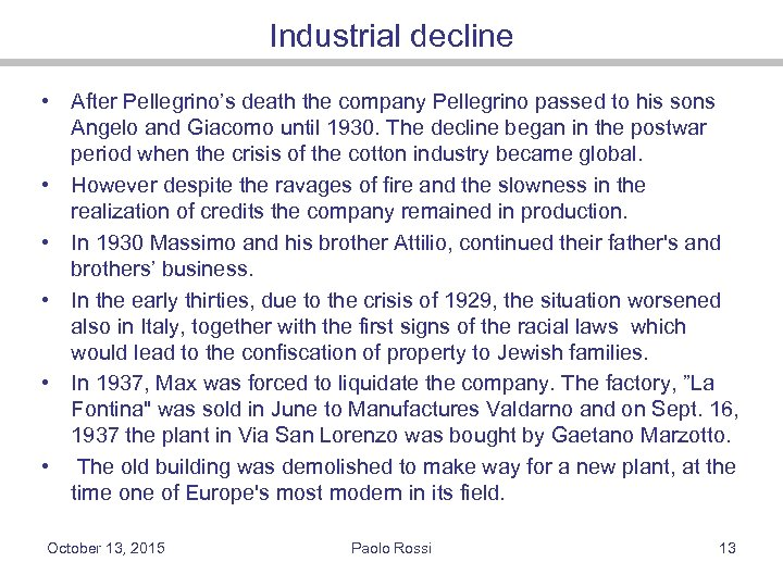 Industrial decline • After Pellegrino's death the company Pellegrino passed to his sons Angelo