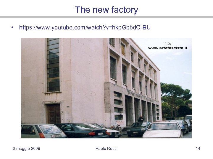 The new factory • https: //www. youtube. com/watch? v=hkp. Gbbd. C-BU 6 maggio 2008