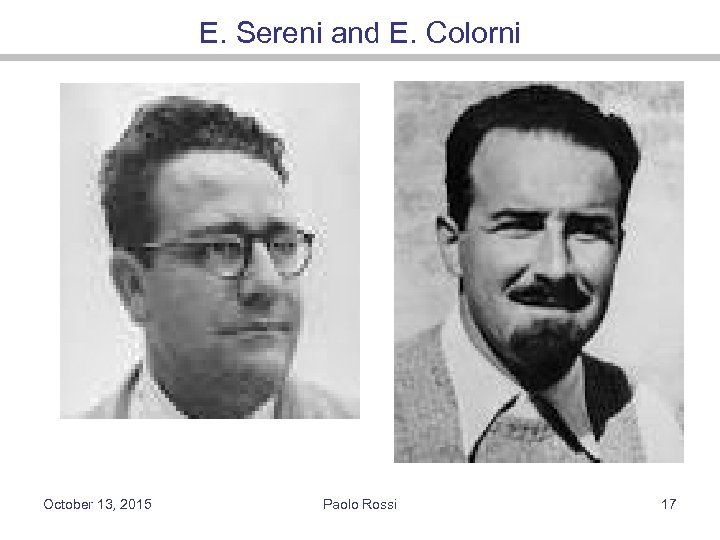 E. Sereni and E. Colorni October 13, 2015 Paolo Rossi 17