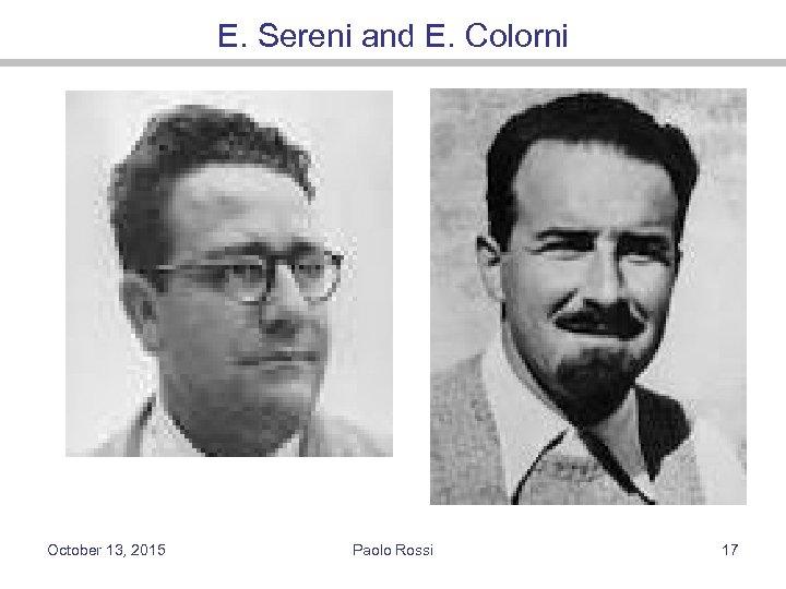 E. Sereni and E. Colorni October 13, 2015 Paolo Rossi 17