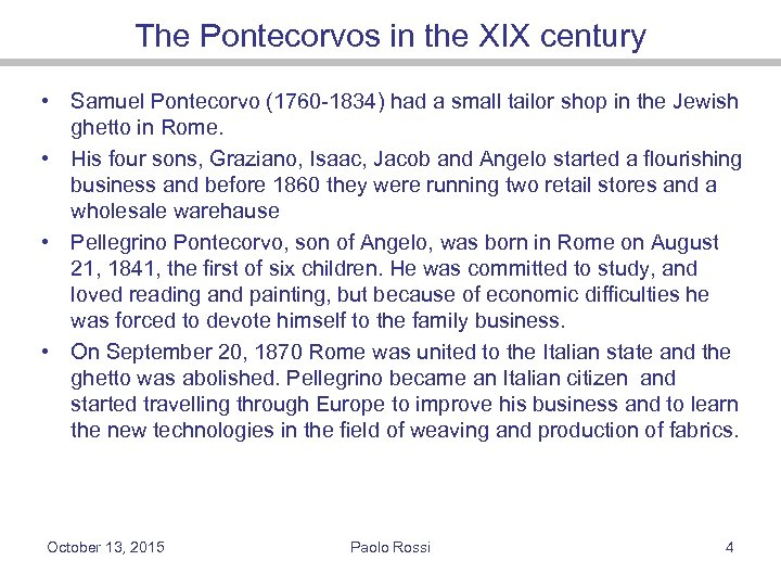 The Pontecorvos in the XIX century • Samuel Pontecorvo (1760 -1834) had a small