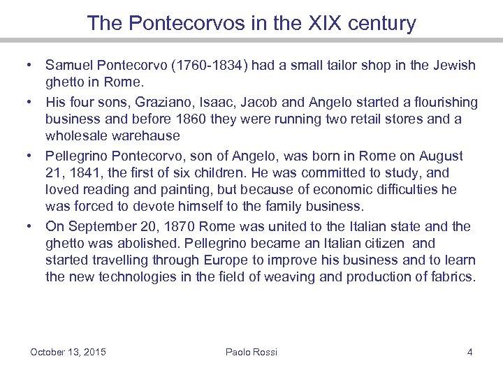 The Pontecorvos in the XIX century • Samuel Pontecorvo (1760 -1834) had a small