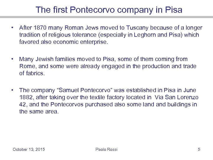 The first Pontecorvo company in Pisa • After 1870 many Roman Jews moved to