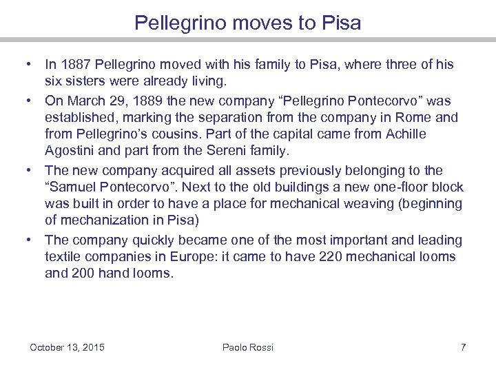 Pellegrino moves to Pisa • In 1887 Pellegrino moved with his family to Pisa,