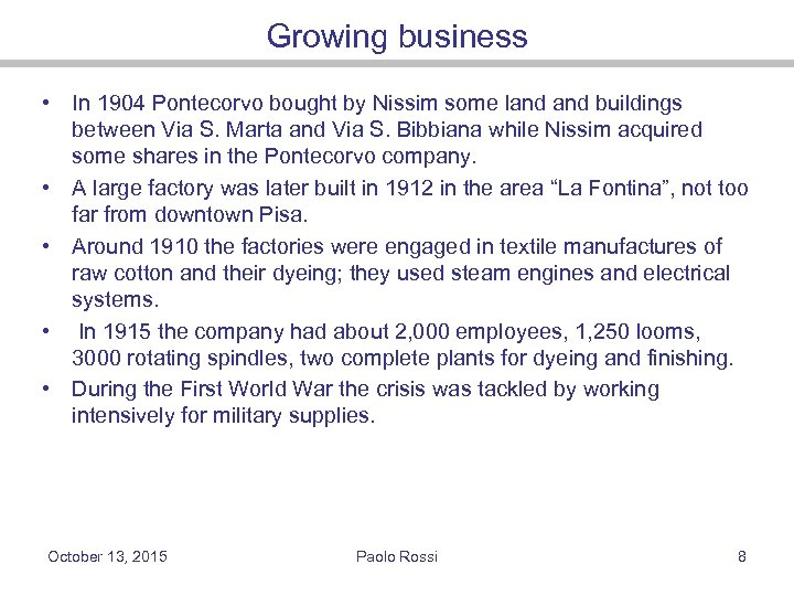 Growing business • In 1904 Pontecorvo bought by Nissim some land buildings between Via