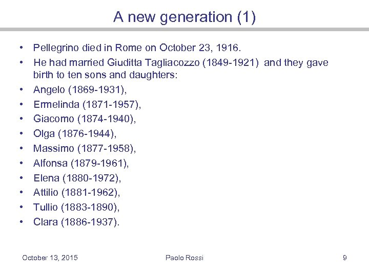 A new generation (1) • Pellegrino died in Rome on October 23, 1916. •