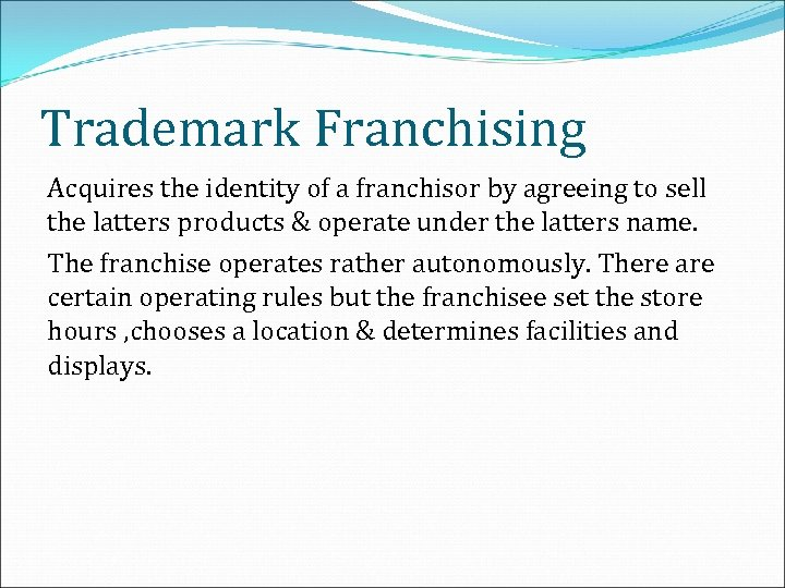 Trademark Franchising Acquires the identity of a franchisor by agreeing to sell the latters