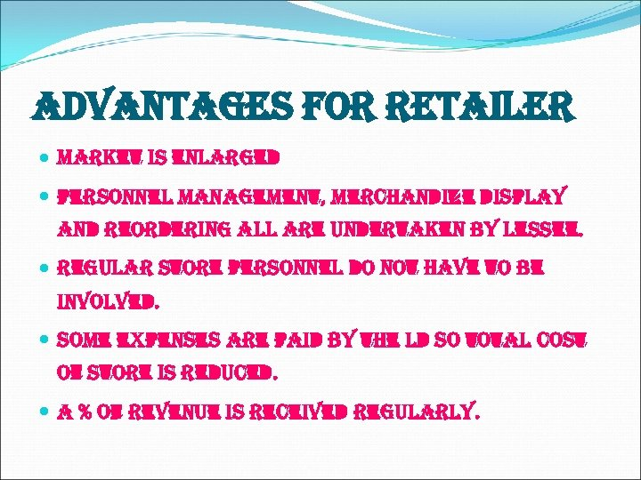 advantages for retailer market is enlarged personnel management, merchandize display and reordering all are
