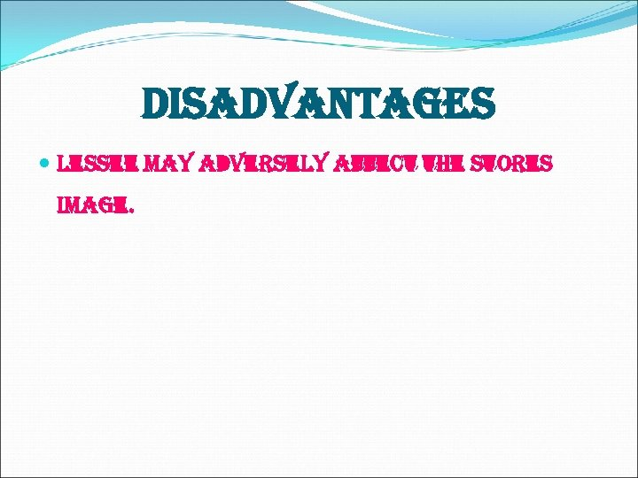 disadvantages lessee may adversely affect the stores image.
