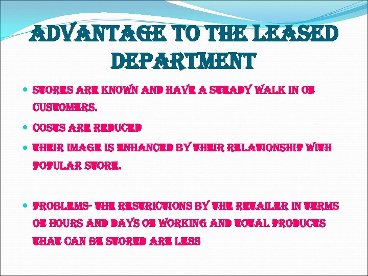 advantage to the leased department stores are known and have a steady walk in