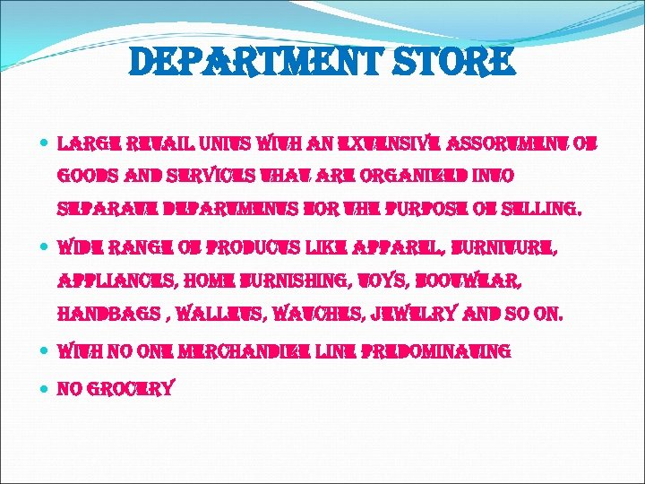 department store large retail units with an extensive assortment of goods and services that