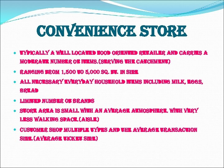 convenience store typically a well located food oriented retailer and carries a moderate number