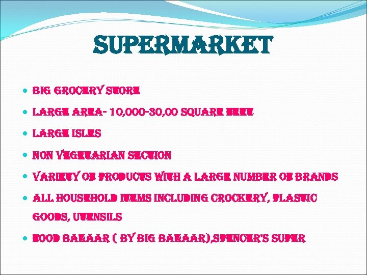 supermarket big grocery store large area- 10, 000 -30, 00 square feet large isles