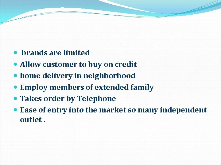brands are limited Allow customer to buy on credit home delivery in neighborhood
