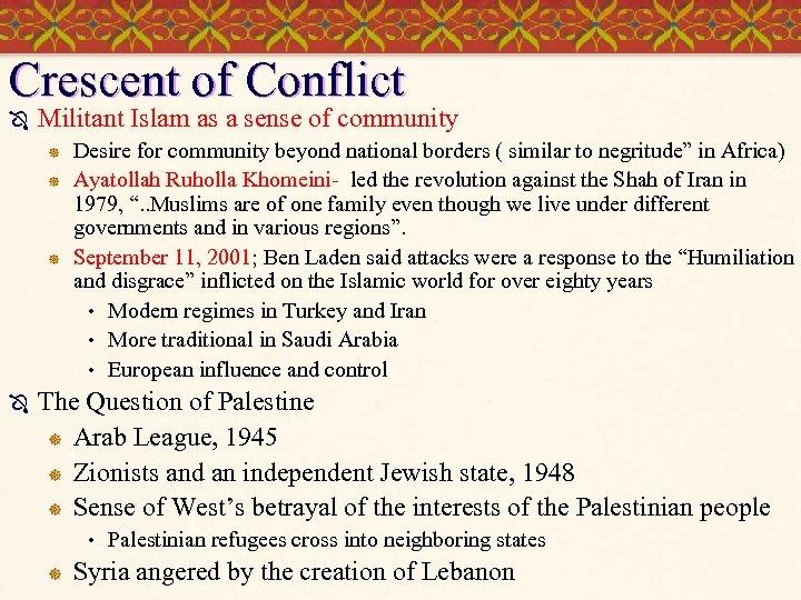 Crescent of Conflict Ô Militant Islam as a sense of community ] ] ]