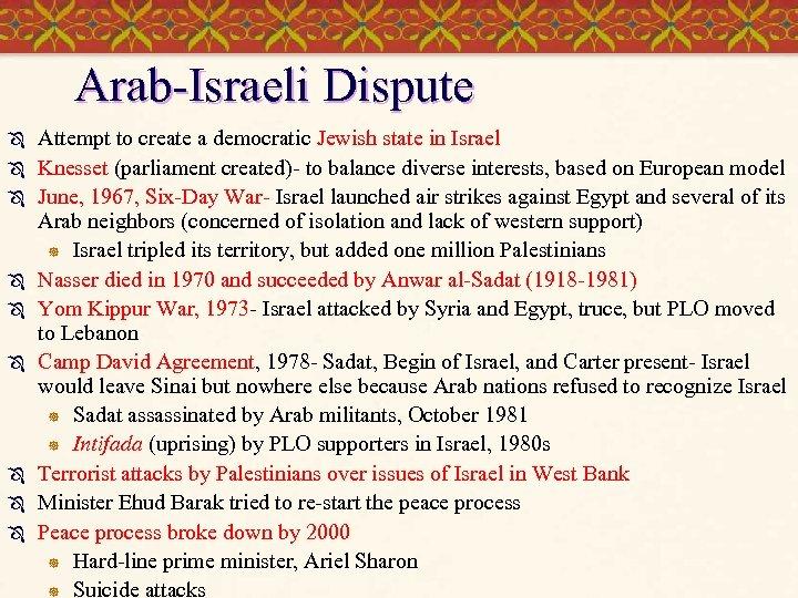 Arab-Israeli Dispute Ô Ô Ô Ô Ô Attempt to create a democratic Jewish state