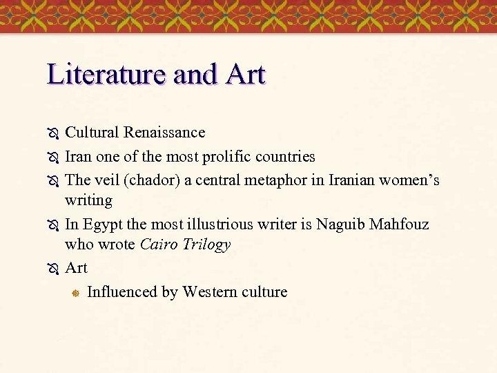 Literature and Art Ô Ô Ô Cultural Renaissance Iran one of the most prolific