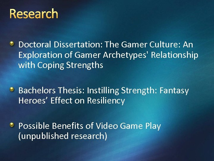 Research Doctoral Dissertation: The Gamer Culture: An Exploration of Gamer Archetypes' Relationship with Coping