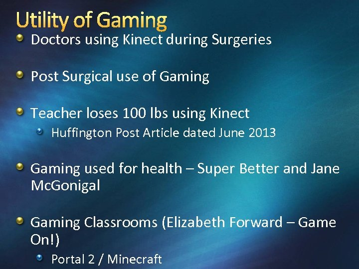 Utility of Gaming Doctors using Kinect during Surgeries Post Surgical use of Gaming Teacher