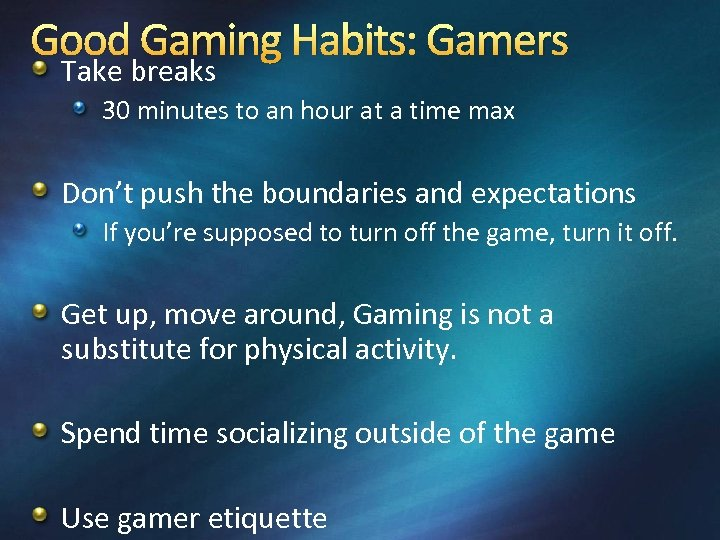 Good Gaming Habits: Gamers Take breaks 30 minutes to an hour at a time