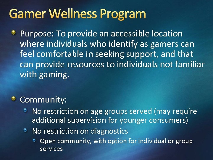 Gamer Wellness Program Purpose: To provide an accessible location where individuals who identify as