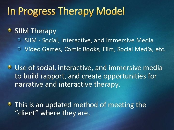 In Progress Therapy Model SIIM Therapy SIIM - Social, Interactive, and Immersive Media Video