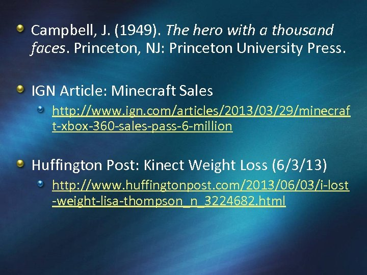 Campbell, J. (1949). The hero with a thousand faces. Princeton, NJ: Princeton University Press.