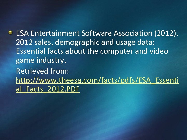 ESA Entertainment Software Association (2012). 2012 sales, demographic and usage data: Essential facts about