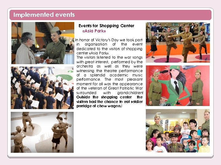 Implemented events Events for Shopping Center «Asia Park» In honor of Victory's Day we
