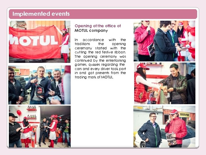 Implemented events Opening of the office of MOTUL company In accordance with the traditions