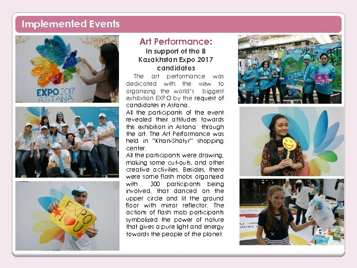 Implemented Events Art Performance: In support of the В Kazakhstan Expo 2017 candidates The