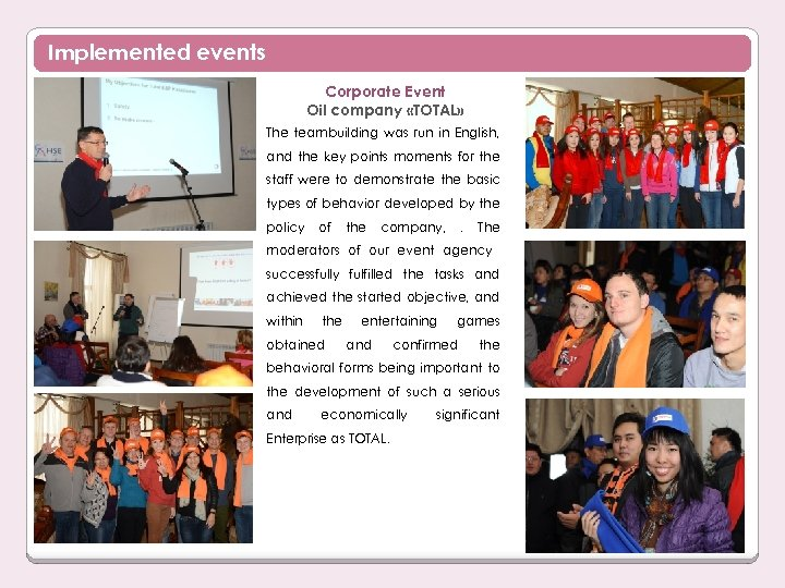 Implemented events Corporate Event Oil company «TOTAL» The teambuilding was run in English, and