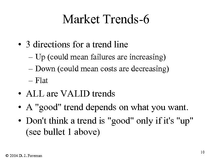 Market Trends-6 • 3 directions for a trend line – Up (could mean failures