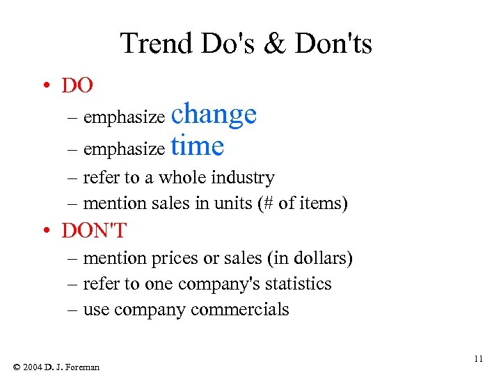 Trend Do's & Don'ts • DO – emphasize change – emphasize time – refer