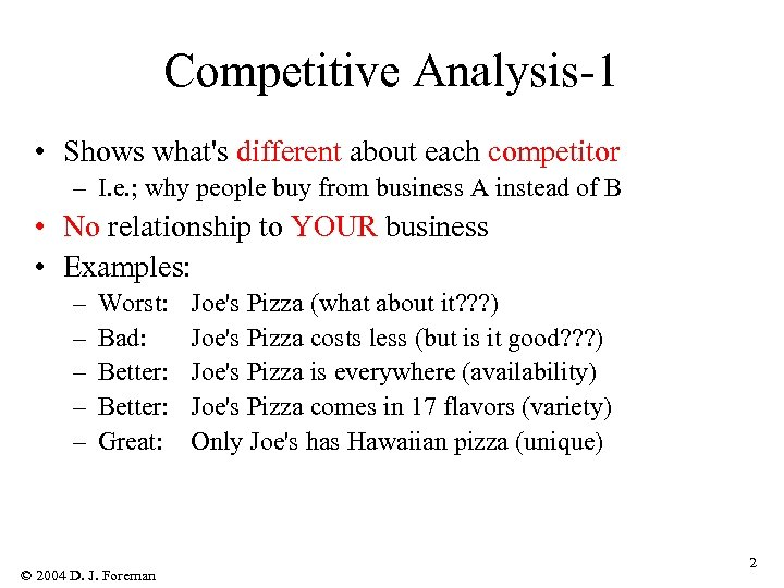 Competitive Analysis-1 • Shows what's different about each competitor – I. e. ; why