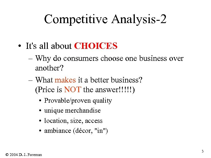 Competitive Analysis-2 • It's all about CHOICES – Why do consumers choose one business