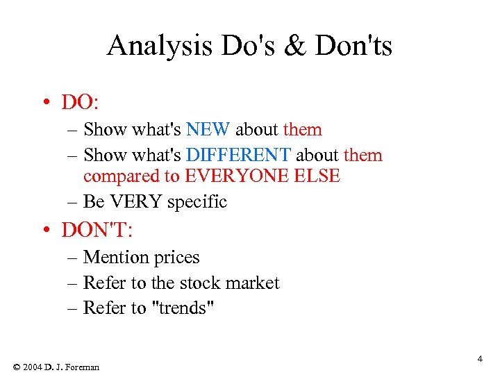 Analysis Do's & Don'ts • DO: – Show what's NEW about them – Show