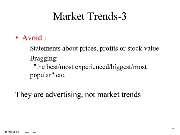 Market Trends-3 • Avoid : – Statements about prices, profits or stock value –