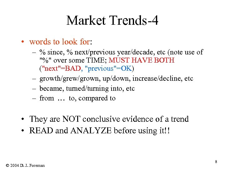 Market Trends-4 • words to look for: – % since, % next/previous year/decade, etc