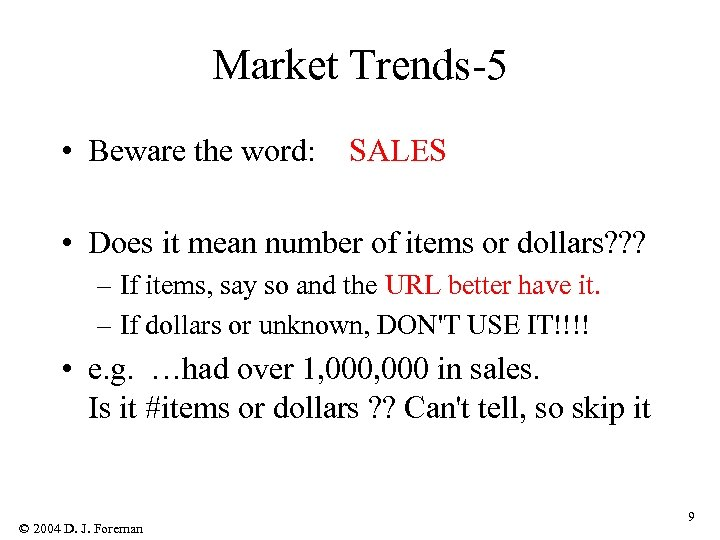 Market Trends-5 • Beware the word: SALES • Does it mean number of items