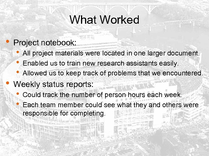 What Worked • • Project notebook: • • • All project materials were located