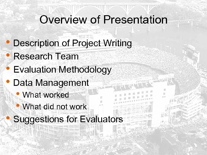 Overview of Presentation • Description of Project Writing • Research Team • Evaluation Methodology