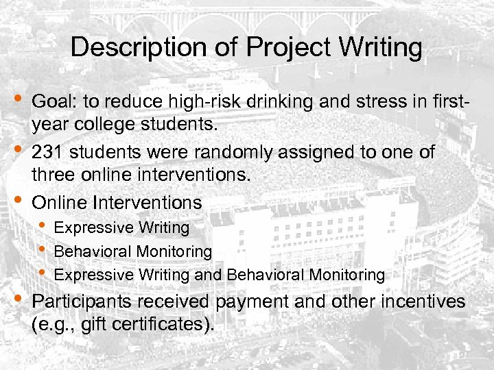 Description of Project Writing • • Goal: to reduce high-risk drinking and stress in