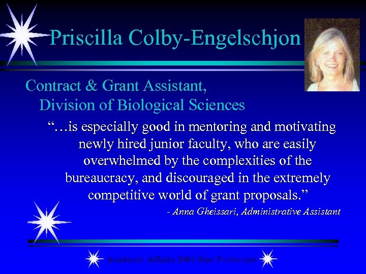 "Priscilla Colby-Engelschjon Contract & Grant Assistant, Division of Biological Sciences ""…is especially good in"