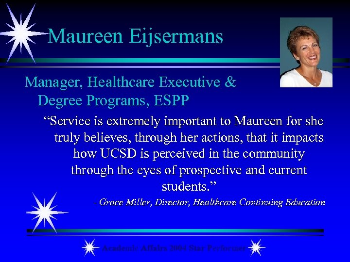 "Maureen Eijsermans Manager, Healthcare Executive & Degree Programs, ESPP ""Service is extremely important to"