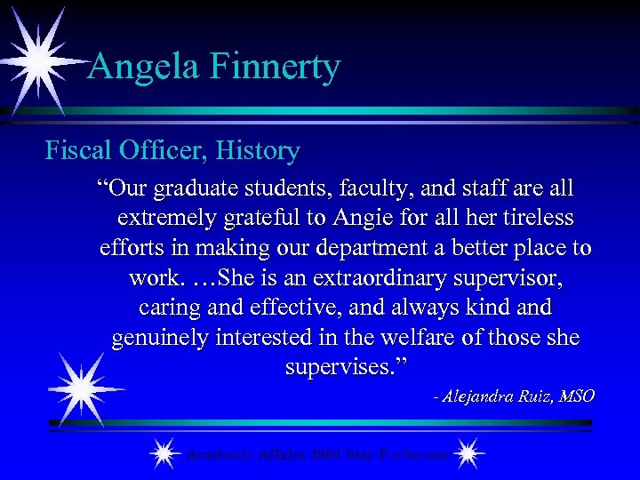 "Angela Finnerty Fiscal Officer, History ""Our graduate students, faculty, and staff are all extremely"