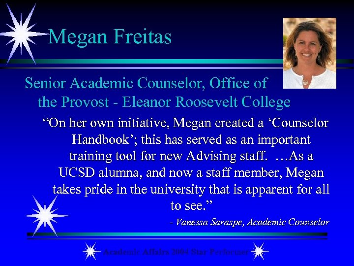 "Megan Freitas Senior Academic Counselor, Office of the Provost - Eleanor Roosevelt College ""On"