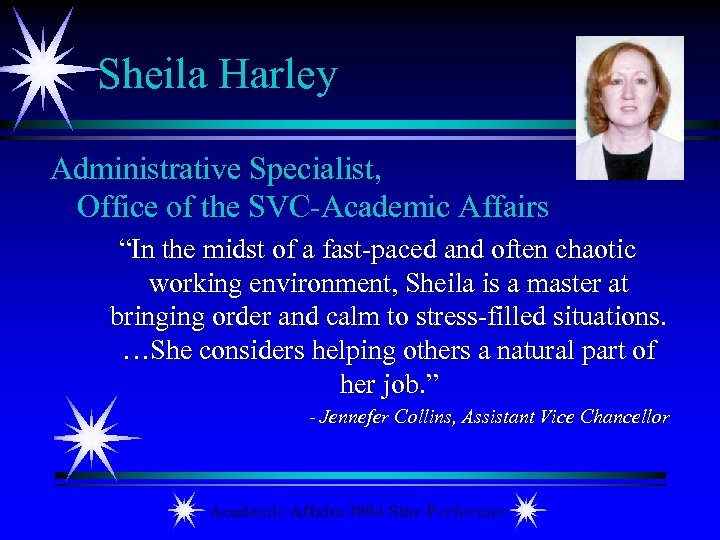 "Sheila Harley Administrative Specialist, Office of the SVC-Academic Affairs ""In the midst of a"