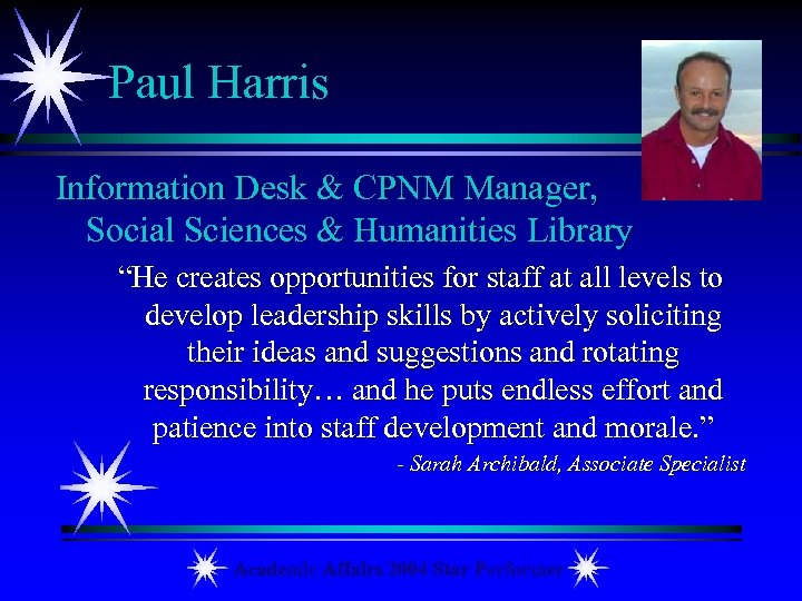 "Paul Harris Information Desk & CPNM Manager, Social Sciences & Humanities Library ""He creates"