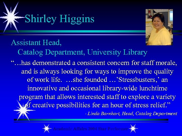 "Shirley Higgins Assistant Head, Catalog Department, University Library ""…has demonstrated a consistent concern for"